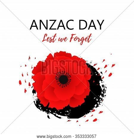 A Bright Red Poppy Flower. Remembrance Day Symbol. Lest We Forget Lettering. Anzac Day Text On Hand