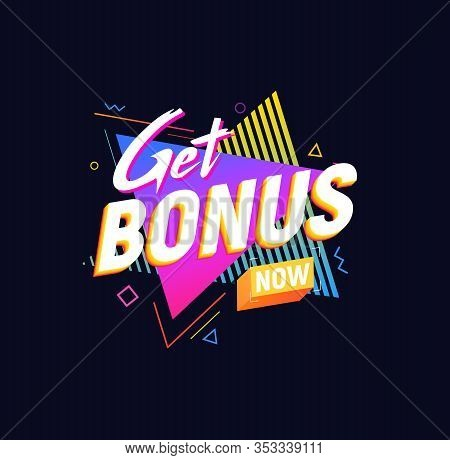 Get Bonus Now Isolated Vector Icon 90s Retro Style Design. Web Gift Label On Dark Background. Promot