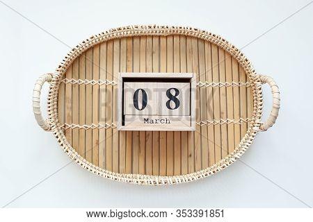 Calendar Wooden Block On A Bamboo Basket. View From Above. Women Day Calendar. March 8 International