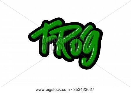 Frog Hand Drawn Modern Brush Lettering Text. Vector Illustration Logo For Print And Advertising