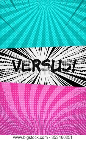 Comic Rivalry Vertical Concept With Black Versus Wording Two Opposite Turquoise And Pink Sides With