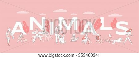 Animals Word Banner Template. People Playing And Walking With Pets, Dogs, Cats, Raccoon And Chicken