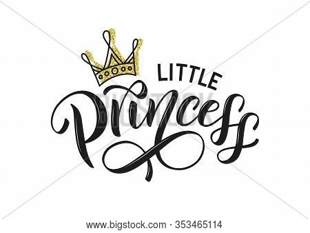 Little Princess Typography Isolated On White With Golden Crown. Little Princess Lettering Design As