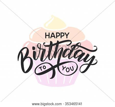 Happy Birthday To You Lettering Typography Poster. Festive Hand Sketched Text With Rainbow Birthday