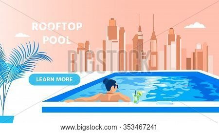 Informative Banner, Rooftop Pool House Summer Relax. Girl Drinks Cocktail, Relaxes Pool And Looks At
