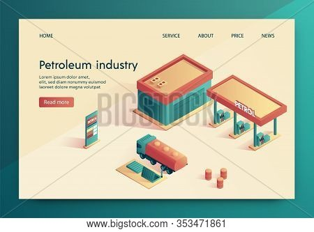 Vector Illustration Is Written Petroleum Industry. Truck Serviced At Gas Station. Transportation, St