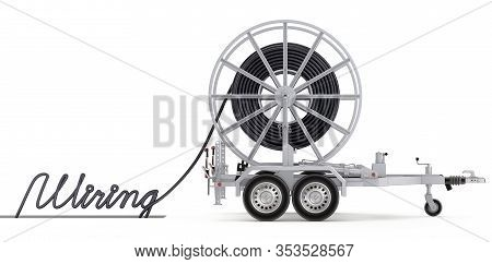 Cable Drum With Trailer And Text