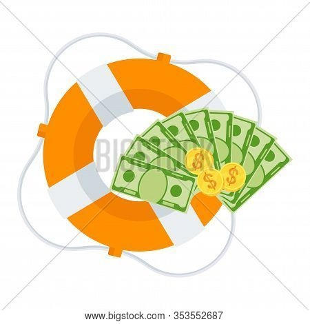 Money Fan In Lifebuoy. Dollars In Ring Buoy. Rescue Of Money. Insurance Policy. Contingency Budget.
