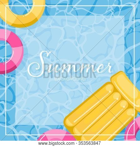 Summer Background Of Swimming Life Ring And Suntanner Inflatable Lounge In The Pool With White Frame