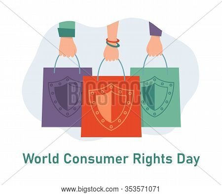 World Consumer Rights Day. Hands With Shopping Bags. Shield Sign On The Package. Greeting Card For C