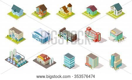 Isometric Buildings. City Urban Infrastructure, Residential, Industrial And Social Buildings 3d Vect