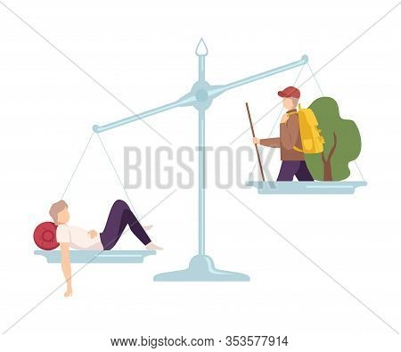 Lazy Lying Man Is On One Side Of Scale, Hiking Male Traveler On The Other, Scales With Bad And Good