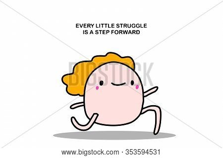 Every Little Struggle Is A Step Forward Hand Drawn Vector Illustration In Cartoon Comic Style Man Ru