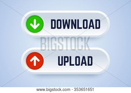Download And Upload Button In 3d Style With Arrow Symbols. Vector Illustration For Downloading And U
