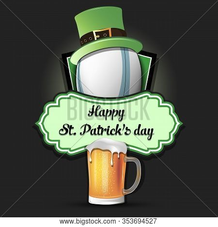 Happy St. Patricks Day. Rugby Logo Template Design. Rugby Ball With St. Patrick Hat And Mug Of Beer.