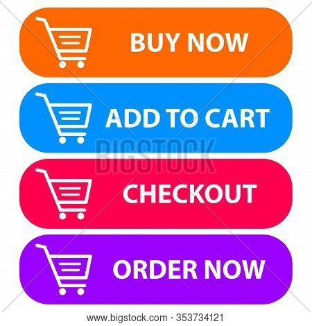 Collection Of Four Colored Buttons With Text Buy Now, Add To Cart,checkout And Order Now With A Cart