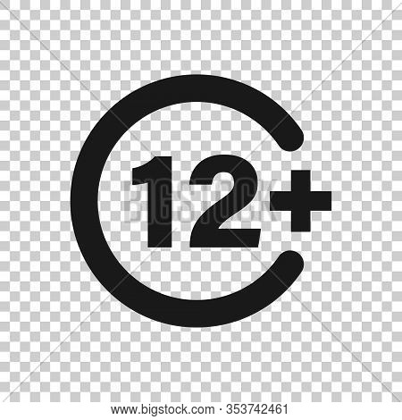 Twelve Plus Icon In Flat Style. 12 Plus Vector Illustration On White Isolated Background. Censored B