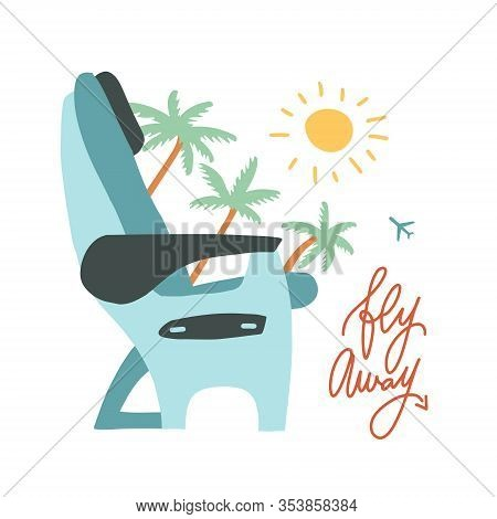Airplane Transport Seats Sign Illustration. Traveting By Air Concept With Branches Of Palm Trees, Su