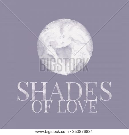 Shades Of Love. Man And Woman. Shades Of Gray. Watercolor Letters. Vintage. Grunge. Pre-made Composi