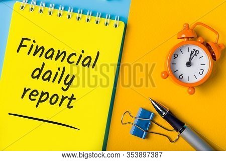 Financial Daily Report On Office Workplace. Concept Of Control Of Key Business Indicators