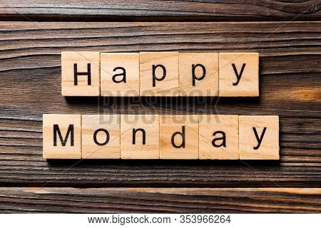 Happy Monday Word Written On Wood Block. Happy Monday Text On Wooden Table For Your Desing, Concept