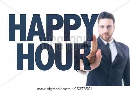 Business man pointing the text: Happy Hour