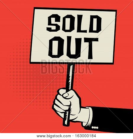 Poster in hand business concept with text Sold Out vector illustration