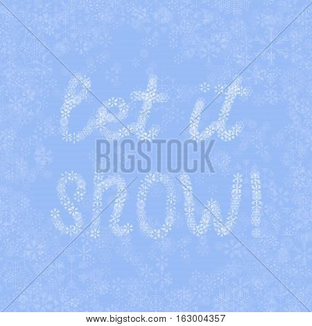 light blue vector snow background with lettering - let it snow