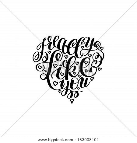 I Really Like You. Love Letter on Heart Shape, Text English Handwriting Calligraphy, Handwritten Vector Illustration Black and White, Happy Valentine's Day, 14 February Greeting for Lover Card
