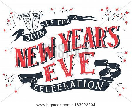 Join us for a New Year's Eve celebration. Holiday hand-lettering invitation. Hand-drawn typography isolated on white background