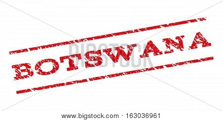 Botswana watermark stamp. Text tag between parallel lines with grunge design style. Rubber seal stamp with dust texture. Vector red color ink imprint on a white background.