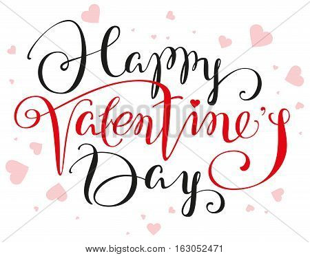 Happy Valentines Day lettering text for greeting card. Illustration in vector format