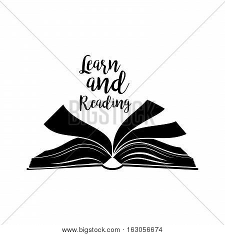 Learn and reading lettering quote, open book black silhouette isolated on white. Vector illustration
