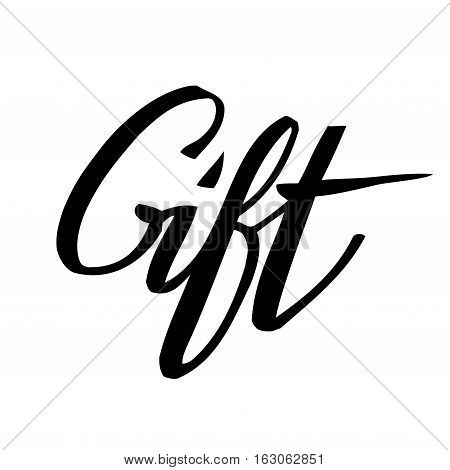 Gift - lettering, black text on white isolated. Hand drawn gift calligraphy. Grunge scripture design. For winter holiday sale banners, flyers. Vector illustration stock vector