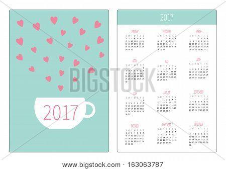 Pocket calendar 2017 year. Week starts Sunday. Flat design Vertical orientation Template. Teacup with hearts. Love card. Vector illustration