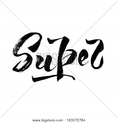 Hand draw black word super - lettering, calligraphy on white isolated. Gruge brush design. Hand drawn lettering super ink illustration. Modern super calligraphy. Vector illustration stock vector.