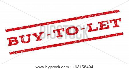 Buy-To-Let watermark stamp. Text caption between parallel lines with grunge design style. Rubber seal stamp with dust texture. Vector red color ink imprint on a white background.