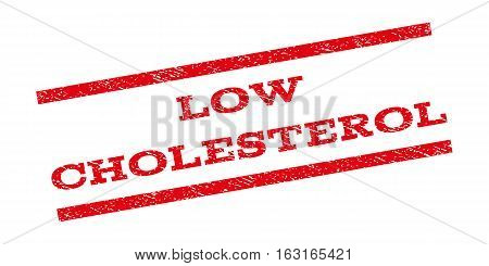 Low Cholesterol watermark stamp. Text caption between parallel lines with grunge design style. Rubber seal stamp with dust texture. Vector red color ink imprint on a white background.