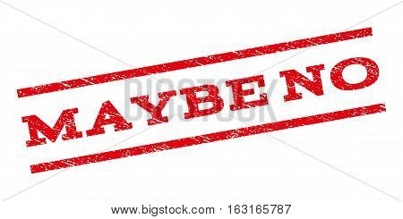 Maybe No watermark stamp. Text caption between parallel lines with grunge design style. Rubber seal stamp with unclean texture. Vector red color ink imprint on a white background.