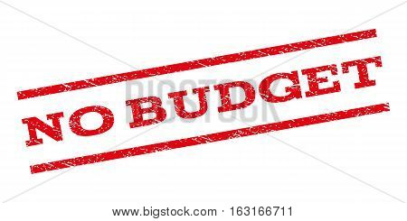 No Budget watermark stamp. Text caption between parallel lines with grunge design style. Rubber seal stamp with scratched texture. Vector red color ink imprint on a white background.