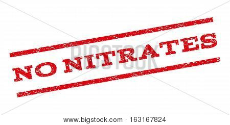 No Nitrates watermark stamp. Text tag between parallel lines with grunge design style. Rubber seal stamp with dust texture. Vector red color ink imprint on a white background.