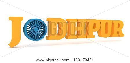 Image relative to India travel industry. Jodhpur city name with flag colors styled letter O. 3D rendering.