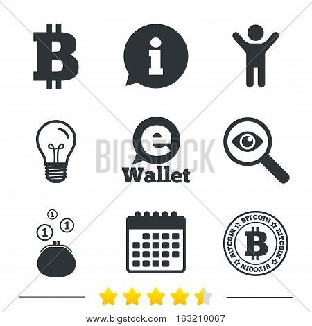 Bitcoin icons. Electronic wallet sign. Cash money symbol. Information, light bulb and calendar icons. Investigate magnifier. Vector