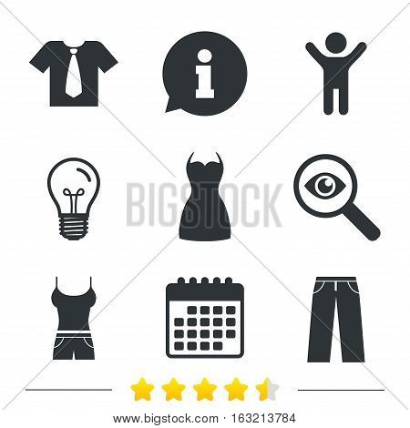 Clothes icons. T-shirt with business tie and pants signs. Women dress symbol. Information, light bulb and calendar icons. Investigate magnifier. Vector