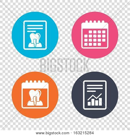 Report document, calendar icons. Tooth implant icon. Dental endosseous implant sign. Dental care symbol. Transparent background. Vector