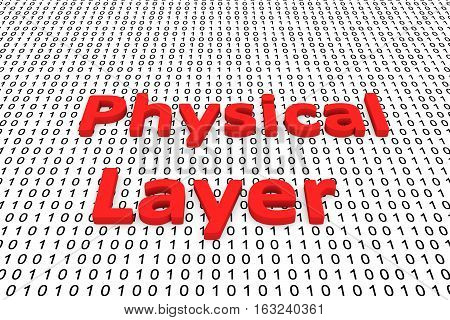 Physical layer in the form of binary code, 3D illustration