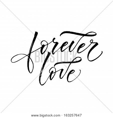 Forever love postcard. Phrase for Valentine's day. Ink illustration. Modern brush calligraphy. Isolated on white background.