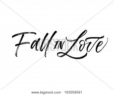 Fall in love phrase. Phrase for Valentine's day. Ink illustration. Modern brush calligraphy. Isolated on white background.