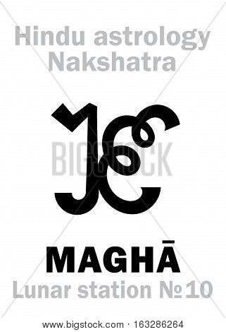 Astrology Alphabet: Hindu nakshatra MAGHA (Lunar station No.10). Hieroglyphics character sign (single symbol).