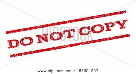 Do Not Copy watermark stamp. Text tag between parallel lines with grunge design style. Rubber seal stamp with unclean texture. Vector red color ink imprint on a white background.